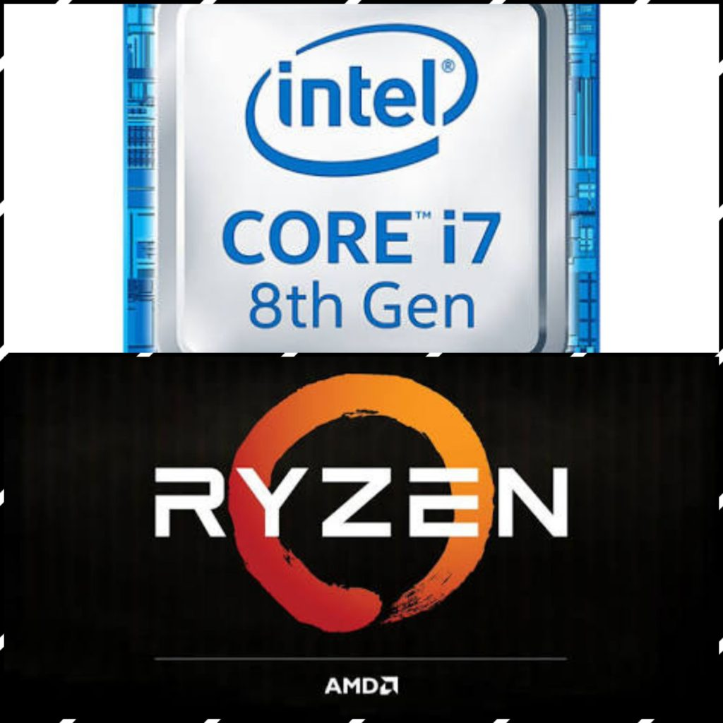 8th Gen Intel AMD Ryzen